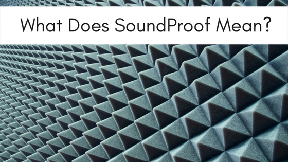 what does soundproof mean?