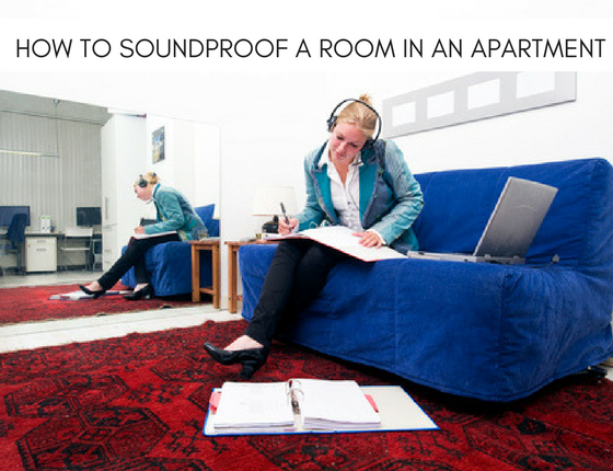 How To Soundproof A Room Within Your Apartment